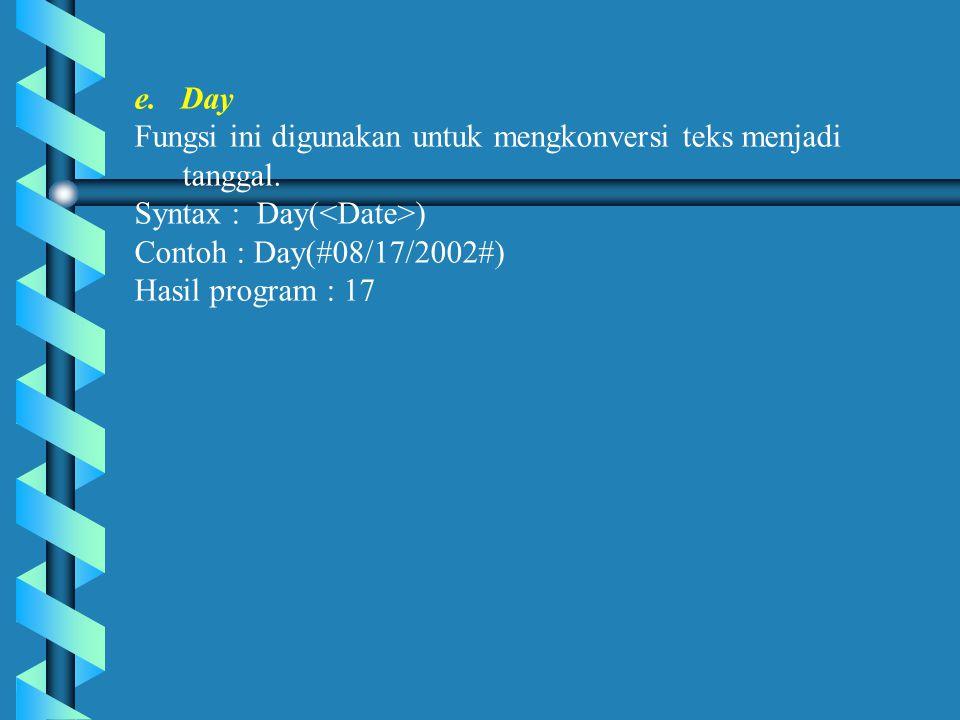 e.Day Fungsi ini digunakan untuk mengkonversi teks menjadi tanggal.