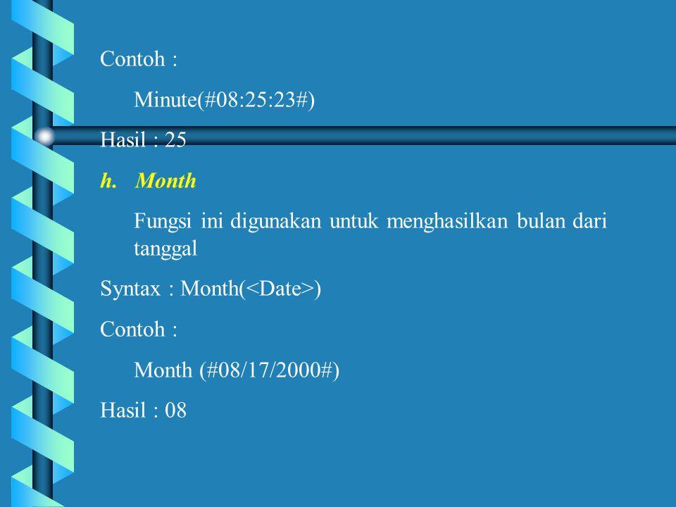 Contoh : Minute(#08:25:23#) Hasil : 25 h.