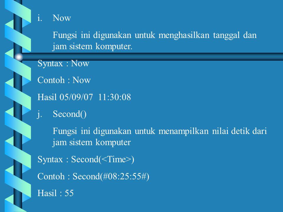 i.Now Fungsi ini digunakan untuk menghasilkan tanggal dan jam sistem komputer.