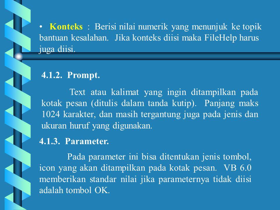 c.8. Fungsi FormatDateTime Sintaksis : FormatDateTime(Date[,NamedFormat])