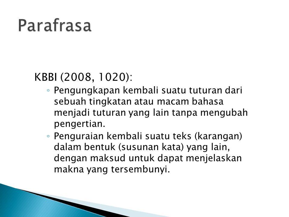 KBBI (2008, 1020): ◦ Pengungkapan kembali suatu tuturan dari sebuah tingkatan atau macam bahasa menjadi tuturan yang lain tanpa mengubah pengertian.