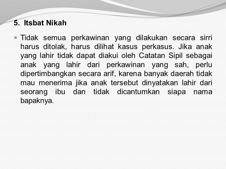 4. Perkara Wali Adhal Pihak ayah (wali mujbir) hanya didengar keterangannya, apa sebab dia menolak perkawinan anak perempuannya. Kedudukan ayah terseb