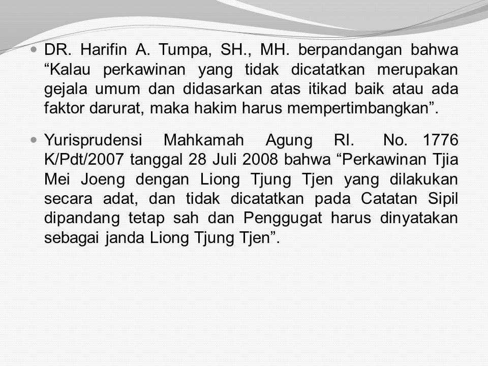 """Prof. Bagir Manan, menyimpulkan bahwa """"Pencatatan perkawinan adalah sesuatu yang penting saja untuk dilakukan, oleh karena itu tidak mengurangi keabsa"""