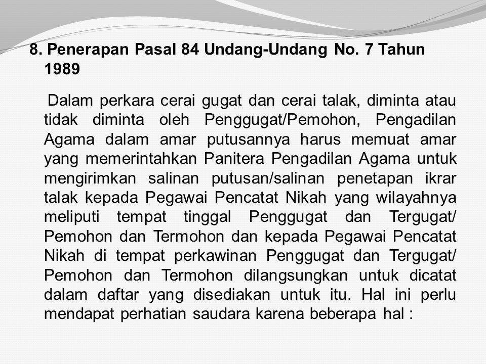 """7. Putusan Perkara Gugat Cerai Dalam perkara gugatan cerai, jika gugatan dikabulkan oleh Hakim, amarnya berbunyi : """"Menjatuhkan talak satu ba'in shugr"""