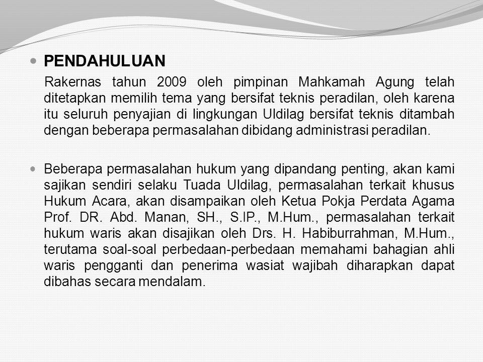 BEBERAPA PERMASALAHAN HUKUM DI LINGKUNGAN ULDILAG Drs. H. Andi Syamsu Alam, S.H., M.H. Ketua Muda Mahkamah Agung RI Urusan Lingkungan Peradilan Agama