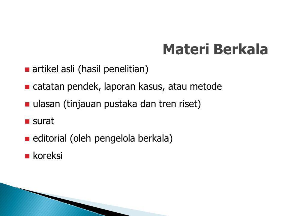 Materi Berkala artikel asli (hasil penelitian) catatan pendek, laporan kasus, atau metode ulasan (tinjauan pustaka dan tren riset) surat editorial (ol