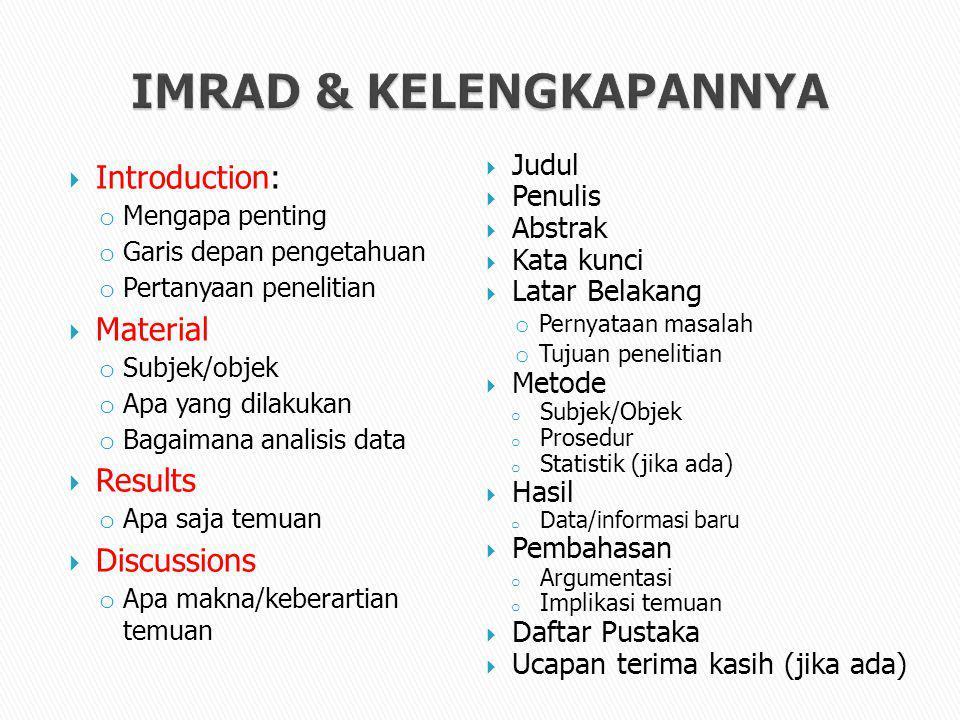  Introduction: o Mengapa penting o Garis depan pengetahuan o Pertanyaan penelitian  Material o Subjek/objek o Apa yang dilakukan o Bagaimana analisi