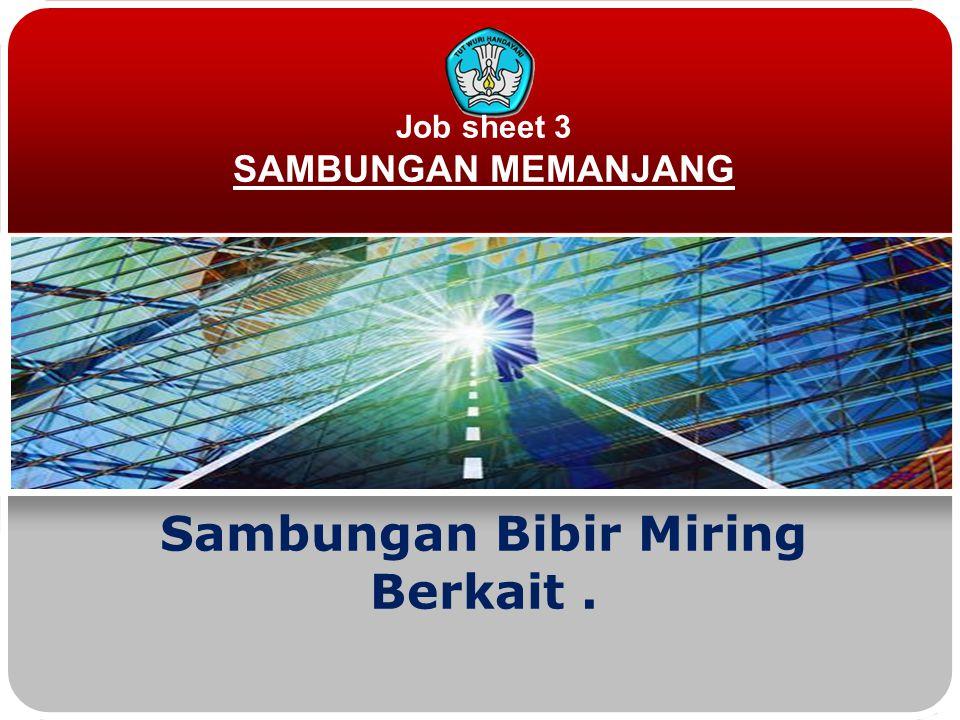 Job sheet 3 SAMBUNGAN MEMANJANG Sambungan Bibir Miring Berkait.