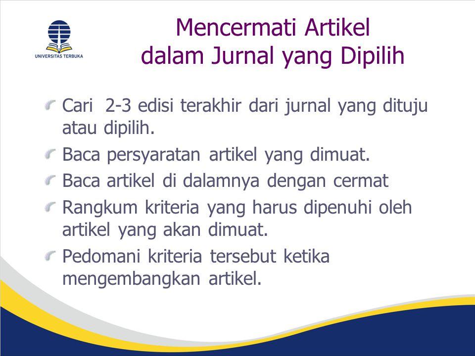 Mencermati Artikel dalam Jurnal yang Dipilih Cari 2-3 edisi terakhir dari jurnal yang dituju atau dipilih.