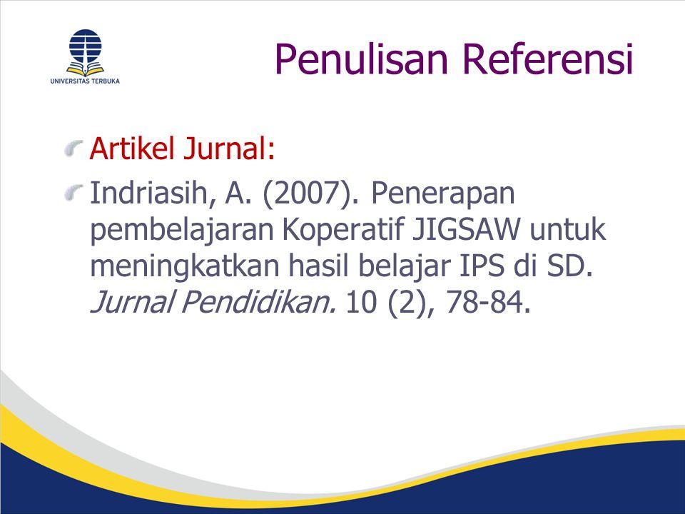 Penulisan Referensi Artikel Jurnal: Indriasih, A.(2007).