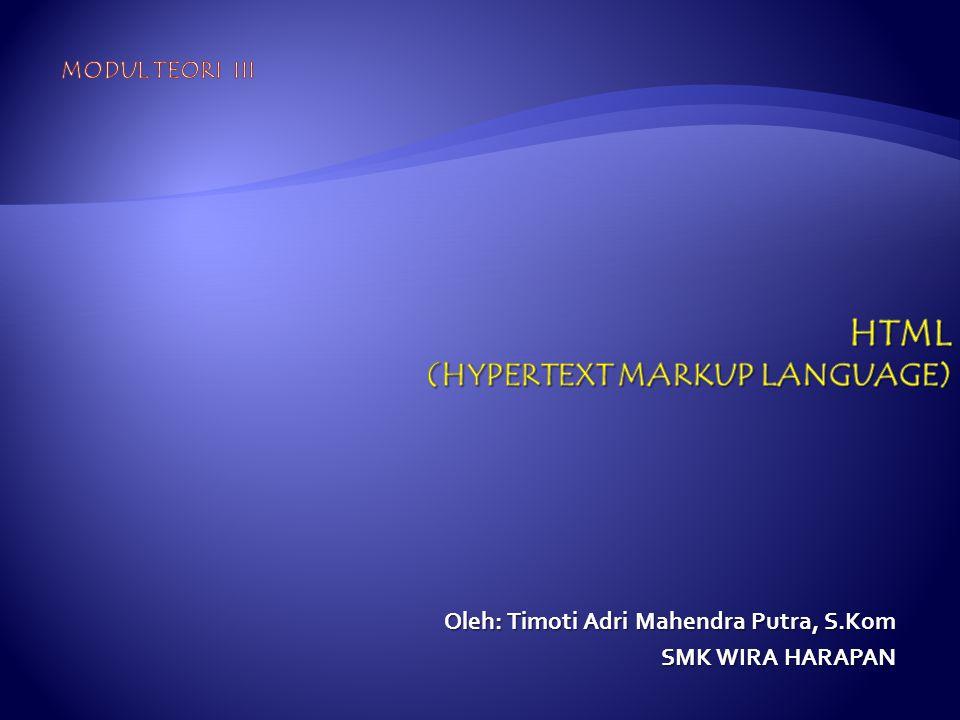 Oleh: Timoti Adri Mahendra Putra, S.Kom SMK WIRA HARAPAN