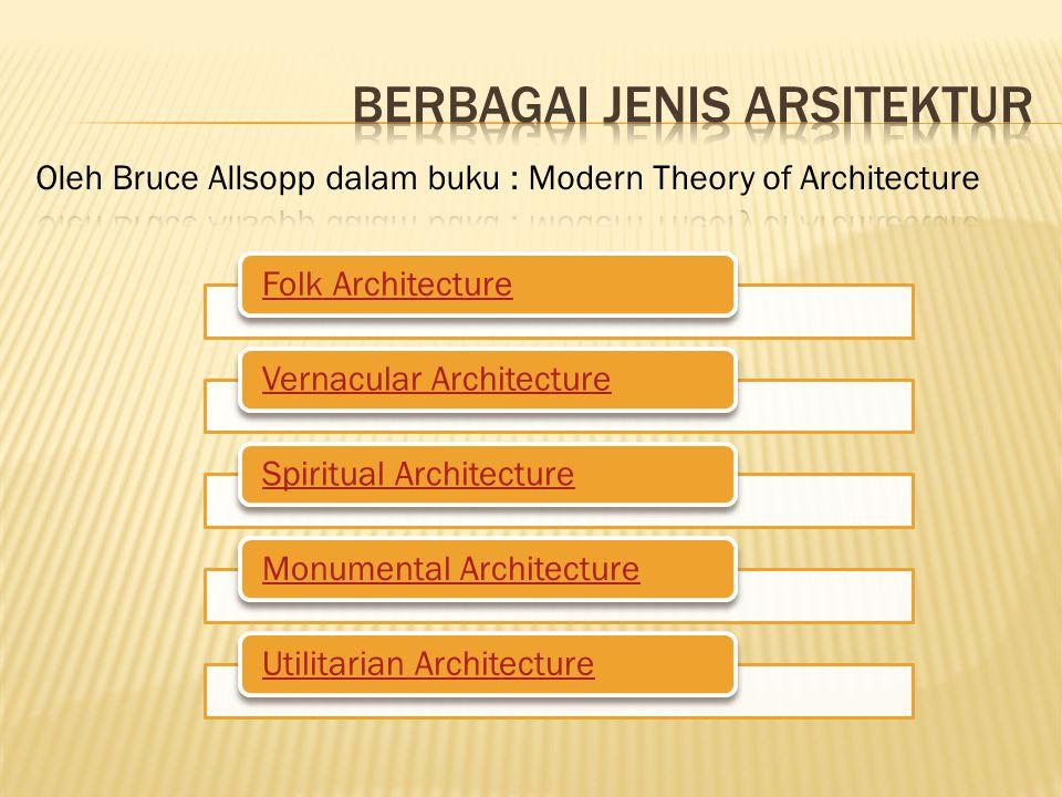 Folk ArchitectureVernacular ArchitectureSpiritual ArchitectureMonumental ArchitectureUtilitarian Architecture