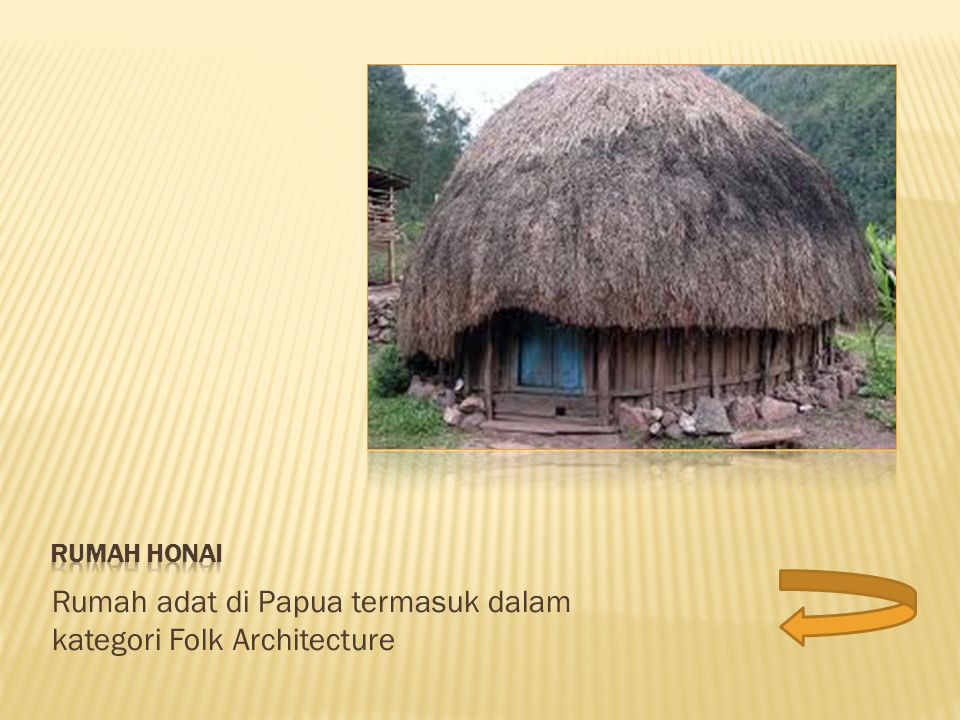 Rumah adat di Papua termasuk dalam kategori Folk Architecture