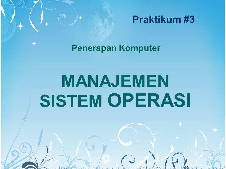 Praktikum #3 MANAJEMEN SISTEM OPERASI Penerapan Komputer