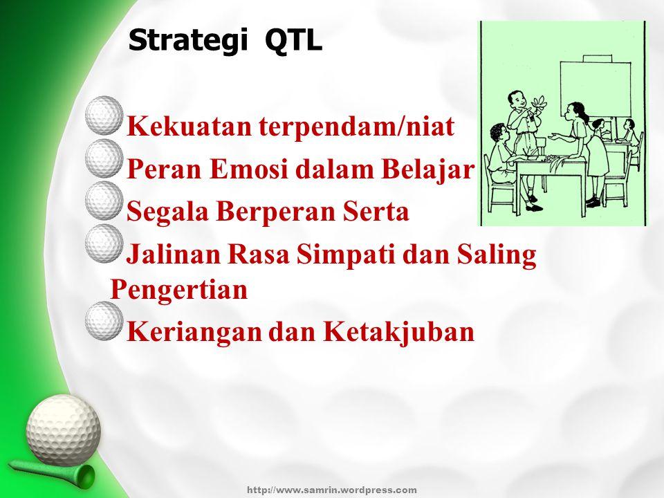Langkah Pembelajaran QTL Suasana kelas meliputi: bahasa yang dipilih guru, cara menjalin rasa simpati dengan siswa dan sikap siswa guru terhadap siswa