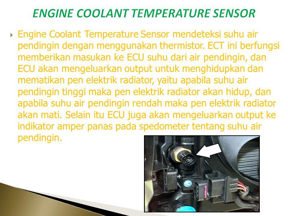 Inlet Air Temperatur Sensor mengunakan Thermistor untuk mendekteksi suhu yang akan masuk ke intake manifol. Inlet Air Temperatur Sensor Memberikan mas