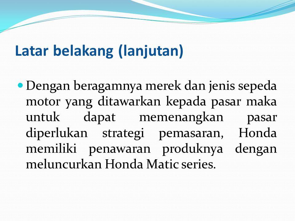 Rumusan Masalah Bagaimanakah perbandingan selisih harga sepeda motor secara kredit dan tunai pada produk Honda Matic series?