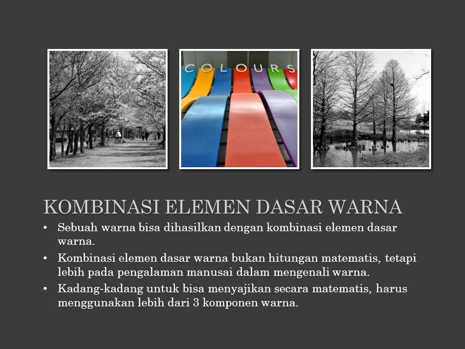 Sebuah warna bisa dihasilkan dengan kombinasi elemen dasar warna. Kombinasi elemen dasar warna bukan hitungan matematis, tetapi lebih pada pengalaman