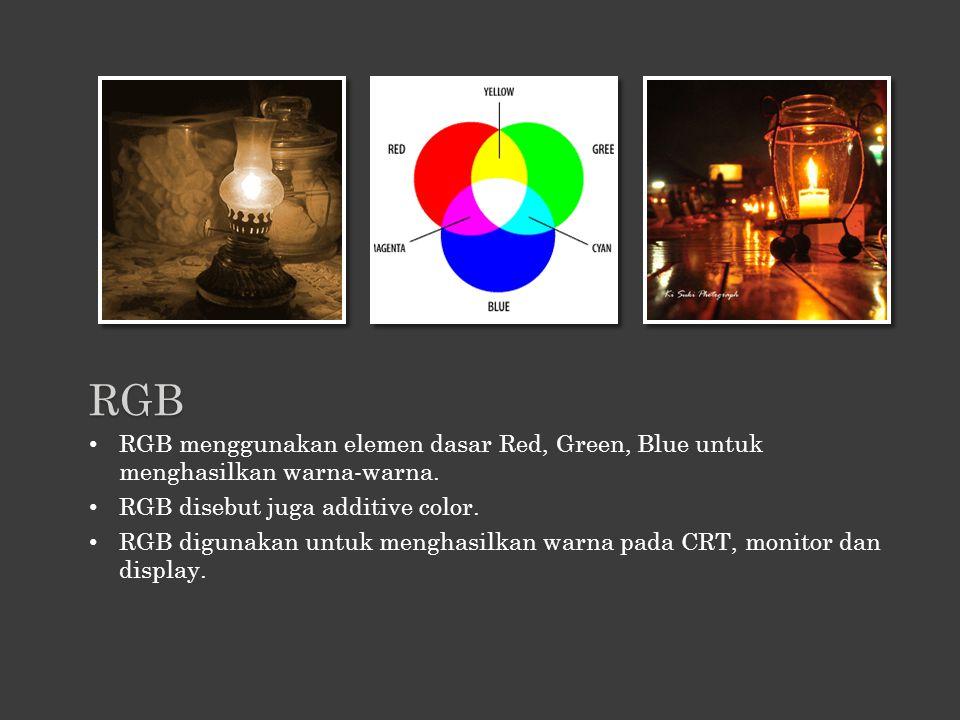 RGB menggunakan elemen dasar Red, Green, Blue untuk menghasilkan warna-warna. RGB disebut juga additive color. RGB digunakan untuk menghasilkan warna