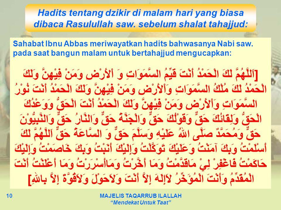 "MAJELIS TAQARRUB ILALLAH ""Mendekat Untuk Taat"" 10 Sahabat Ibnu Abbas meriwayatkan hadits bahwasanya Nabi saw. pada saat bangun malam untuk bertahajjud"