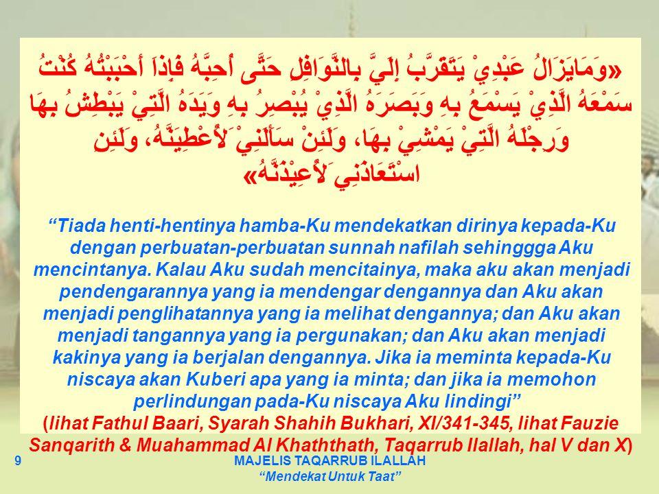 MAJELIS TAQARRUB ILALLAH Mendekat Untuk Taat 10 Sahabat Ibnu Abbas meriwayatkan hadits bahwasanya Nabi saw.