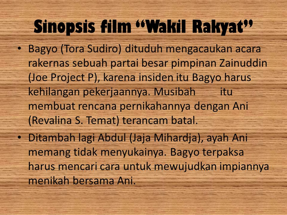"Sinopsis film ""Wakil Rakyat"" Bagyo (Tora Sudiro) dituduh mengacaukan acara rakernas sebuah partai besar pimpinan Zainuddin (Joe Project P), karena ins"