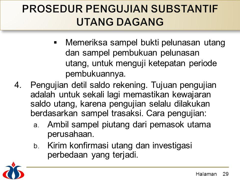  Memeriksa sampel bukti pelunasan utang dan sampel pembukuan pelunasan utang, untuk menguji ketepatan periode pembukuannya. 4.Pengujian detil saldo r