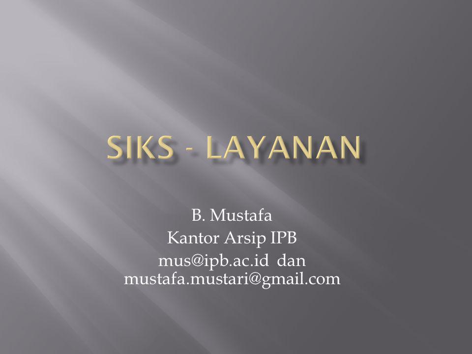 B. Mustafa Kantor Arsip IPB mus@ipb.ac.id dan mustafa.mustari@gmail.com
