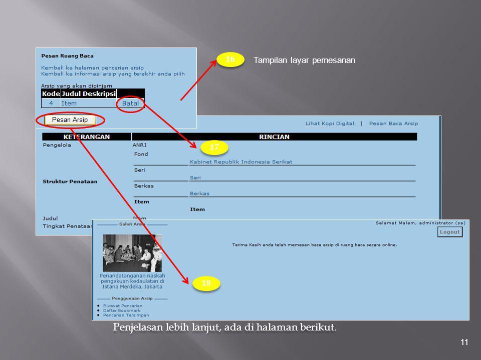 11 Tampilan layar pemesanan 16 17 18 Penjelasan lebih lanjut, ada di halaman berikut.