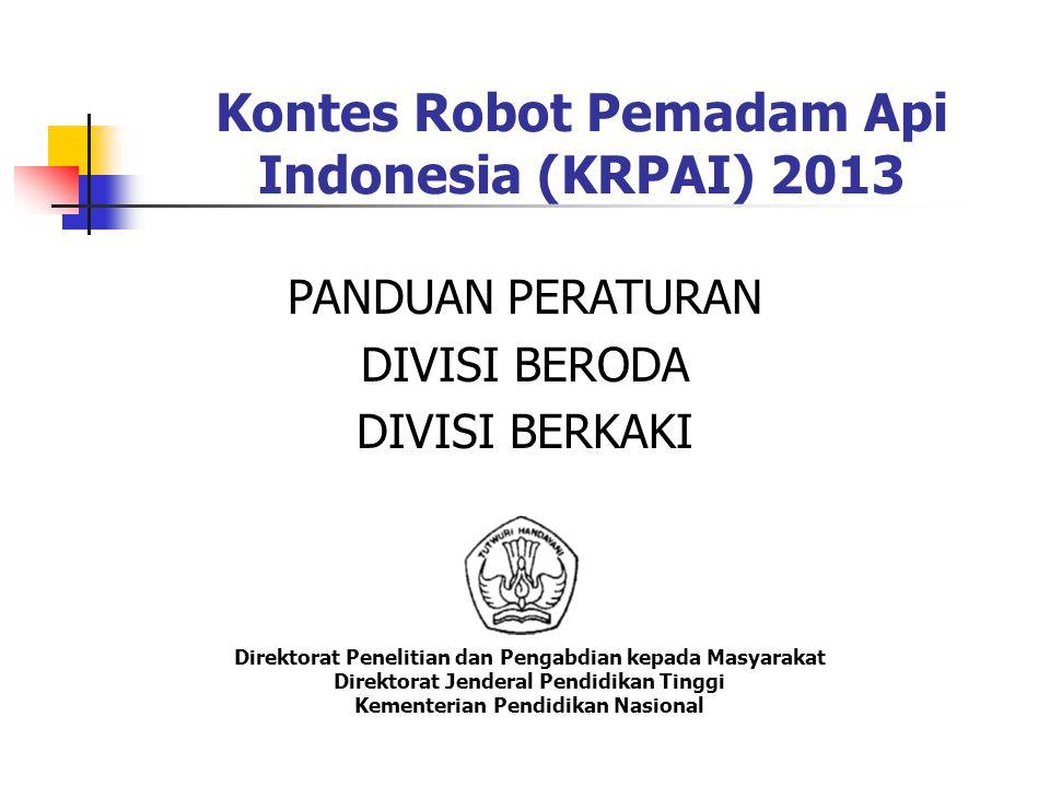Kontes Robot Pemadam Api Indonesia (KRPAI) 2013 Direktorat Penelitian dan Pengabdian kepada Masyarakat Direktorat Jenderal Pendidikan Tinggi Kementeri