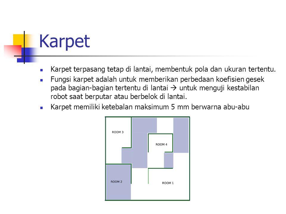 Karpet Karpet terpasang tetap di lantai, membentuk pola dan ukuran tertentu. Fungsi karpet adalah untuk memberikan perbedaan koefisien gesek pada bagi