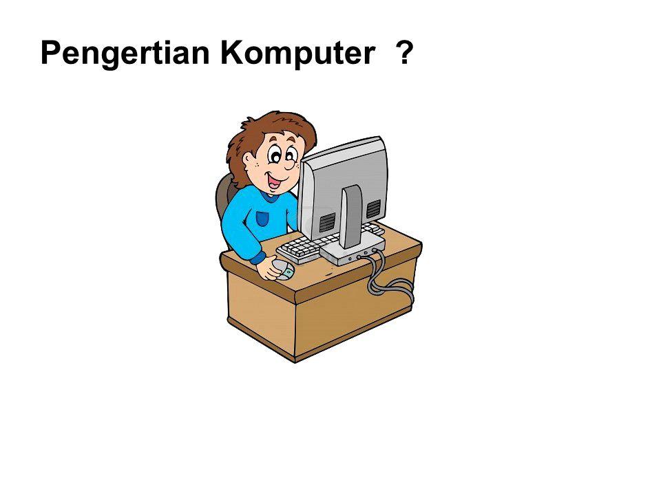Pengertian Komputer ?