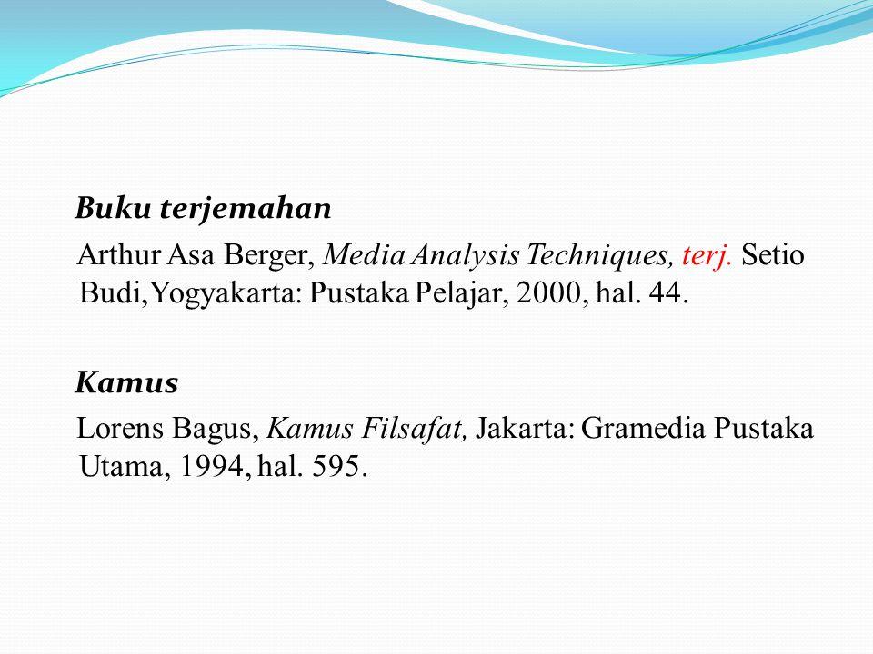 Buku terjemahan Arthur Asa Berger, Media Analysis Techniques, terj. Setio Budi,Yogyakarta: Pustaka Pelajar, 2000, hal. 44. Kamus Lorens Bagus, Kamus F