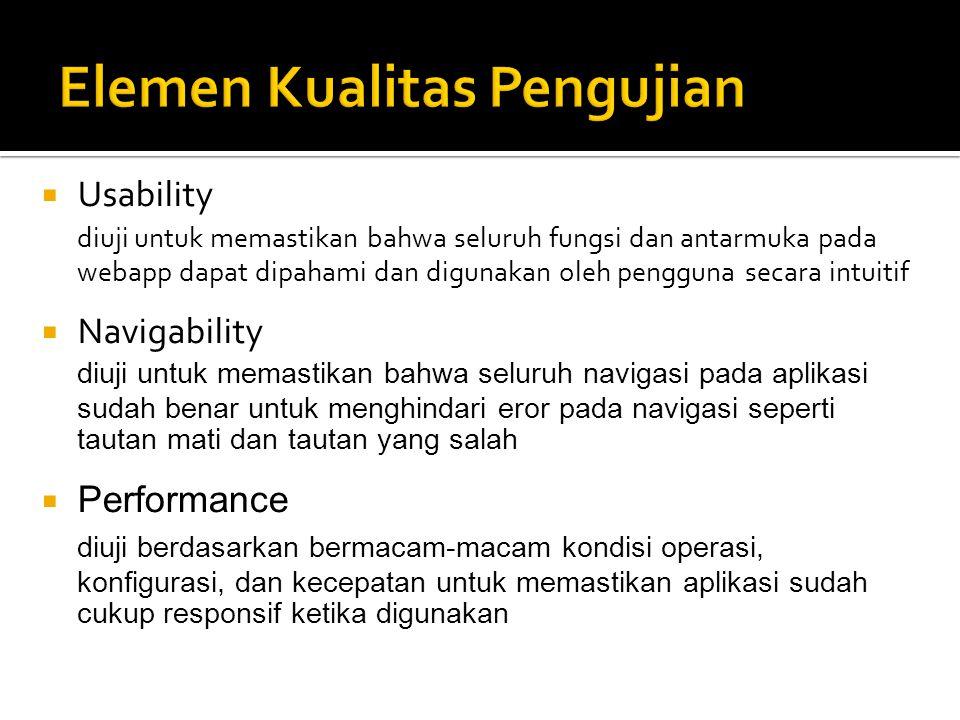  Compatibility mengeksekusi webApp pada host yang berbeda baik itu dari sisi server ataupun client.