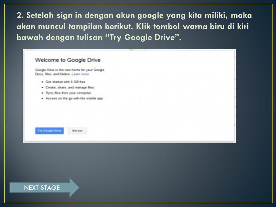 2. Setelah sign in dengan akun google yang kita miliki, maka akan muncul tampilan berikut.