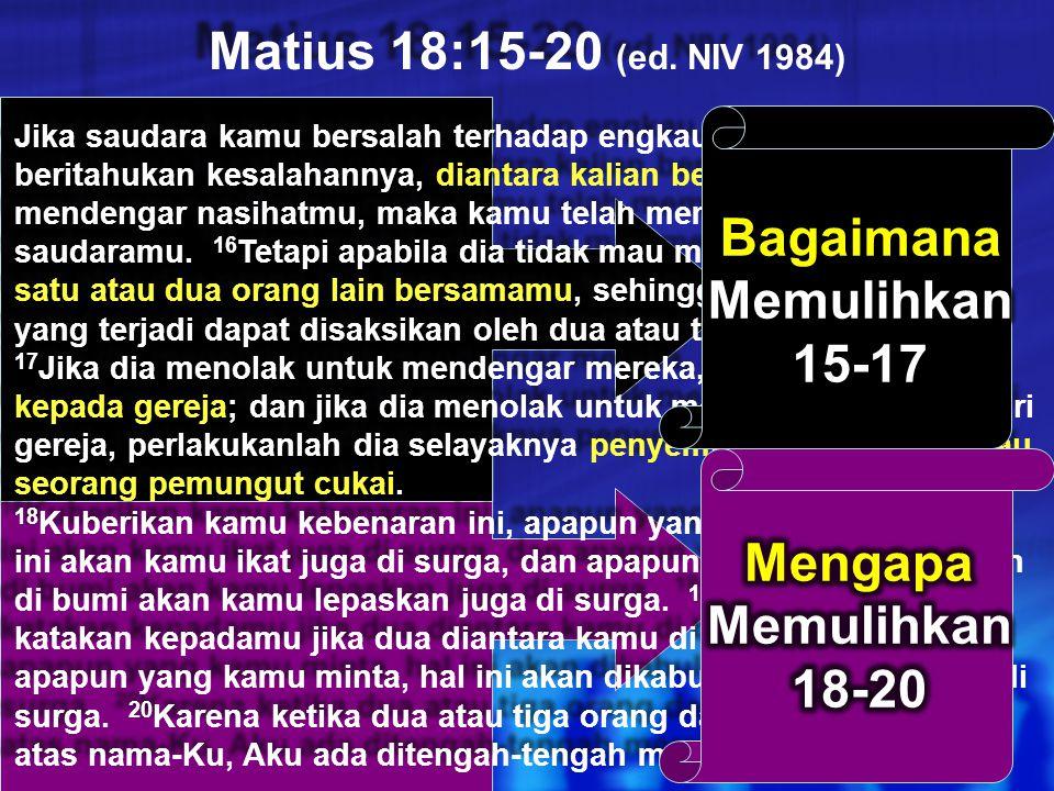 Matius 18 1 Anak (1-9) 1 Domba (10-14) 1 Pendosa (15-20) 1 Hutang (21-35) 34a Tujuan