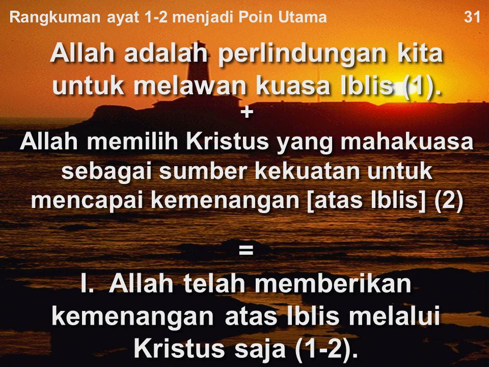 Allah adalah tempat perlindungan dan pertolongan untuk semua kesulitan yang kita hadapi 31Ayat 1 = Allah adalah perlindungan kita untuk melawan kuasa