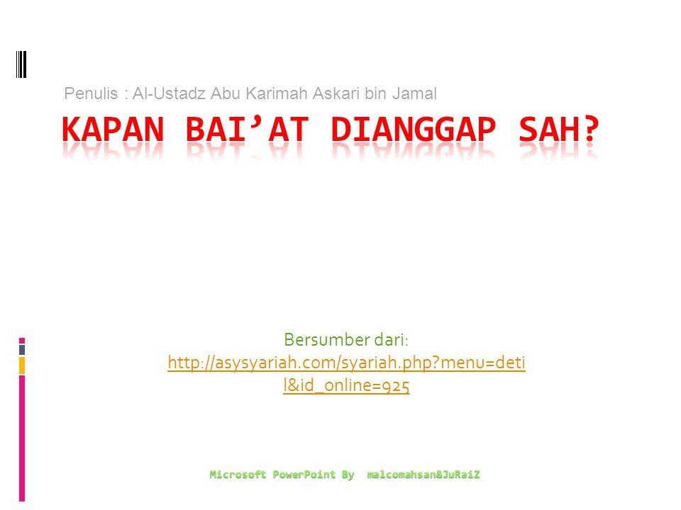 Bersumber dari: http://asysyariah.com/syariah.php?menu=deti l&id_online=925 Microsoft PowerPoint By malcomahsan&JuRaiZ Penulis : Al-Ustadz Abu Karimah
