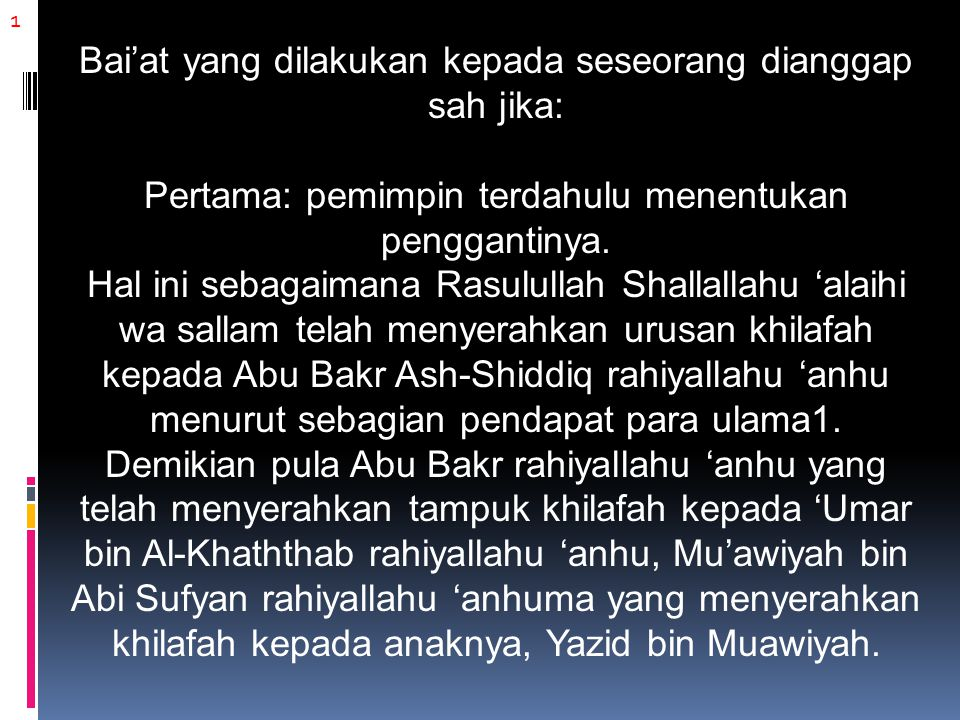 2 Kedua: ketetapan ahlul halli wal 'aqdi Dengan cara berkumpulnya ahlul halli wal 'aqdi, yang terdiri dari kalangan ulama, orang-orang bijak, dan yang berkompeten dalam bidang pemerintahan.