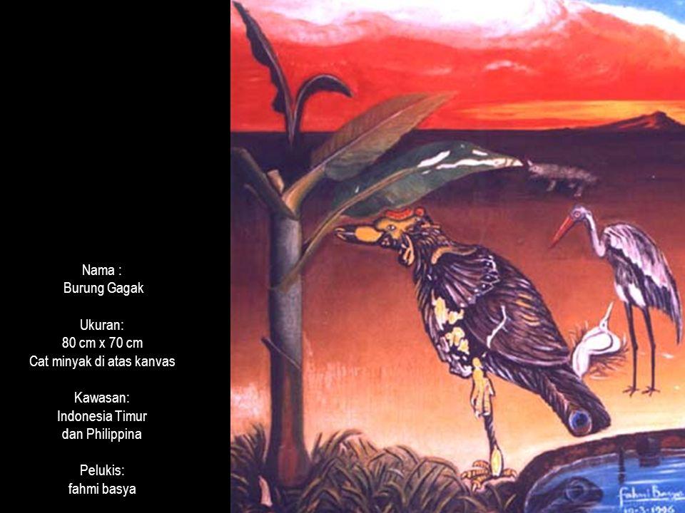 Nama : Burung Gagak Ukuran: 80 cm x 70 cm Cat minyak di atas kanvas Kawasan: Indonesia Timur dan Philippina Pelukis: fahmi basya
