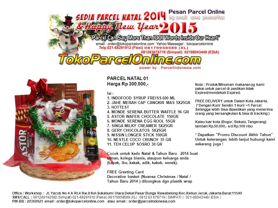 Note : Produk/Minuman makanan yg kami pakai untuk parcel di pastikan tidak Expired/mendekati Expired. FREE DELIVERY untuk Dalam Kota Jakarta. (*Dengan