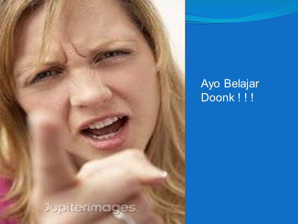 Ayo Belajar Doonk ! ! !