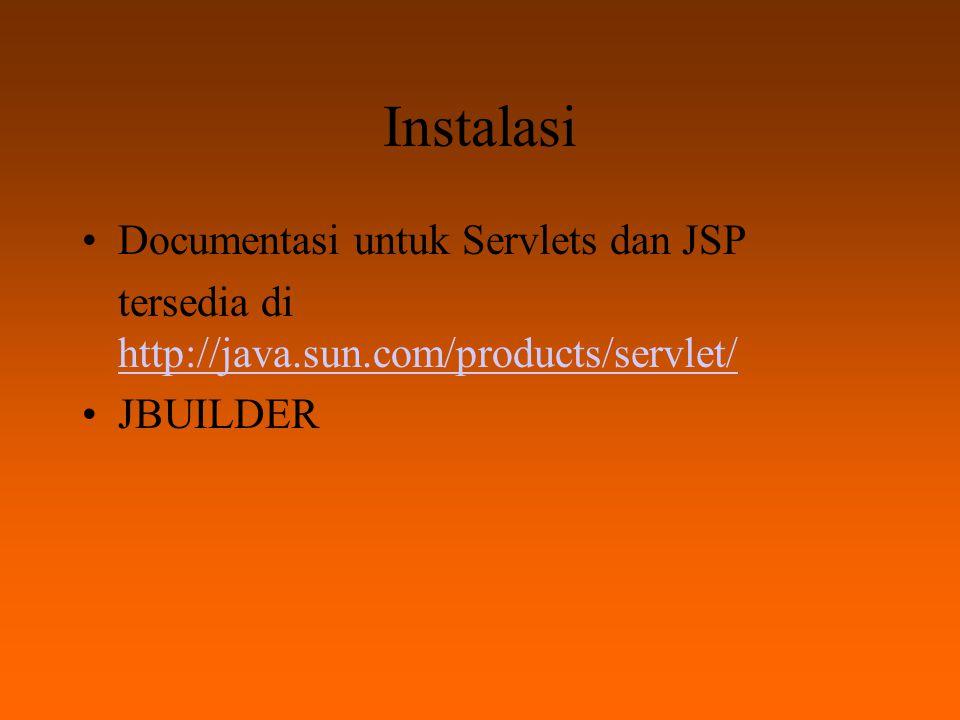 Server Apache Tomcat http://jakarta.apache.org/ JavaServer Web Development Kit (JSWDK) http://java.sun.com/products/servlet/ Allaire Jrun http://www.allaire.com/products/jrun New Atlanta's ServletExec http://newatlanta.com Sun's Java Web Server http://www.sun.com/software/jwebserver/try/