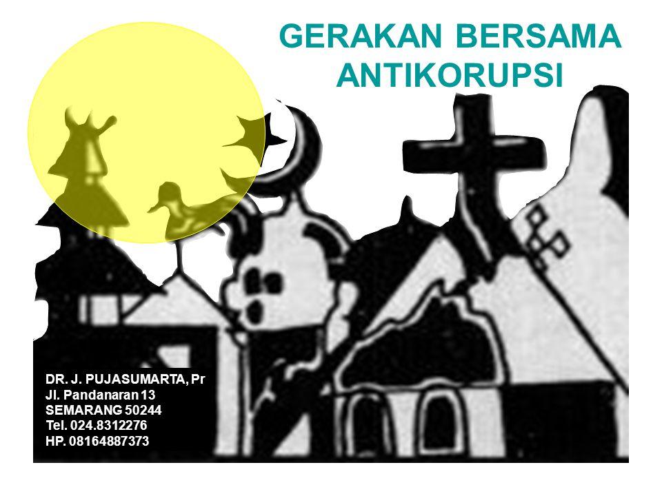 GERAKAN BERSAMA ANTIKORUPSI DR. J. PUJASUMARTA, Pr Jl.