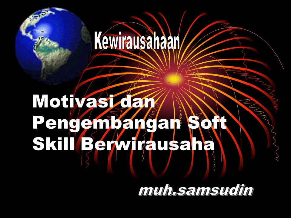 Motivasi dan Pengembangan Soft Skill Berwirausaha