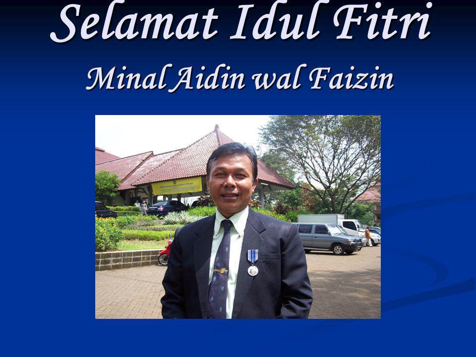 Selamat Idul Fitri Minal Aidin wal Faizin