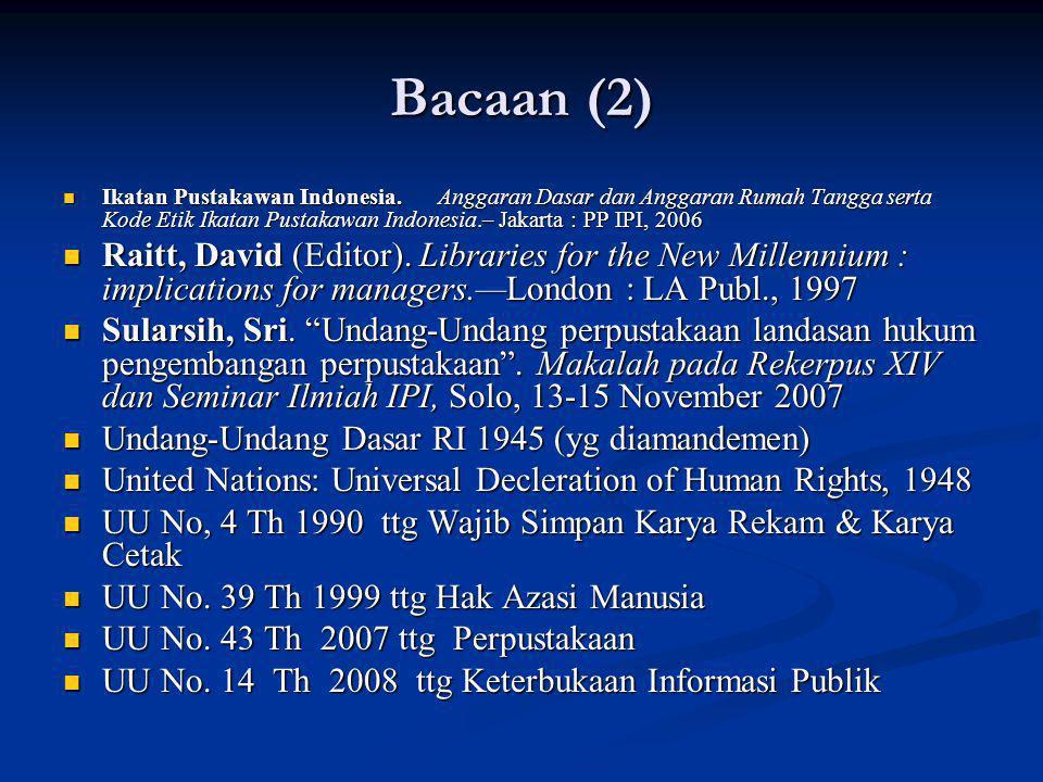 Bacaan (2) Ikatan Pustakawan Indonesia. Anggaran Dasar dan Anggaran Rumah Tangga serta Kode Etik Ikatan Pustakawan Indonesia.– Jakarta : PP IPI, 2006
