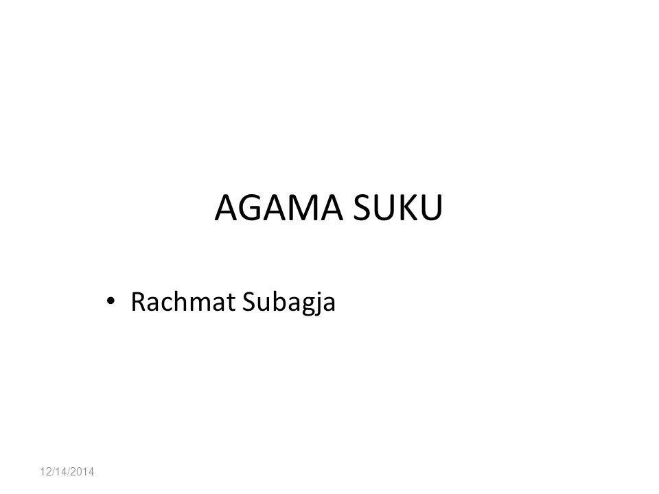 12/14/2014 AGAMA SUKU Rachmat Subagja