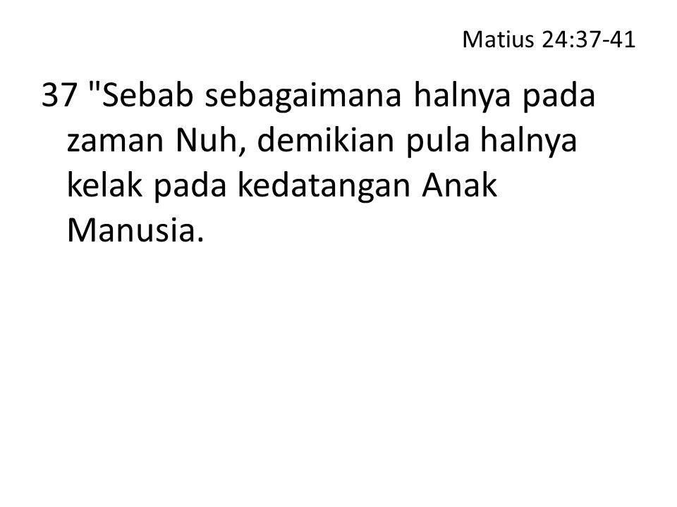 Matius 24:37-41 37