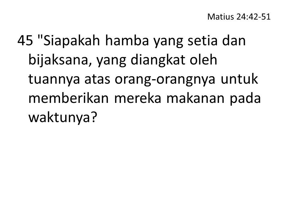Matius 24:42-51 45